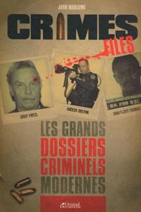 John Marlowe - Crime Files - Les grands dossiers criminels modernes.