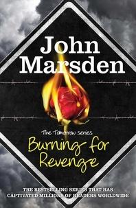 John Marsden - Burning for Revenge - Book 5.
