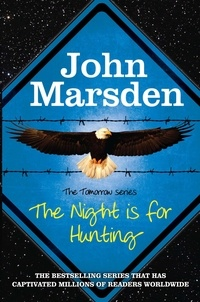 John Marsden - The Night is for Hunting - Book 6.