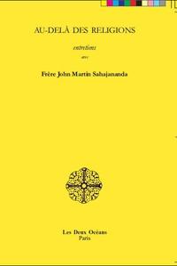 Au-delà des religions- Entretiens - John Martin Sahajananda pdf epub