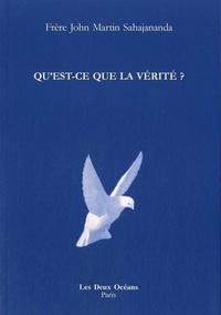 John Martin Sahajananda - Qu'est-ce que la vérité ?.