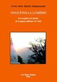 John Martin Sahajananda - Vous êtes la lumière - Les évangiles à la lumière de la sagesse millénaire de l'Inde.