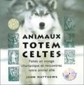 John Matthews - Animaux Totem celtes - Faites un voyage chamanique et rencontrez votre animal allié. 1 Cédérom