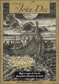 John Matthews et Wil Kinghan - L'Oracle du Dr John Dee - Magie et sagesse prodiguées par l'un des plus grands visionnaires du monde.