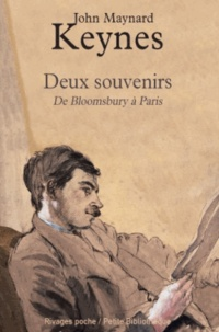 John Maynard Keynes - Deux souvenirs - De Bloomsbury à Paris.