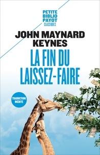 John Maynard Keynes - La fin du laissez-faire - Et autres textes sur le libéralisme.