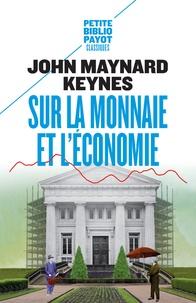 John Maynard Keynes - Sur la monnaie et l'économie.