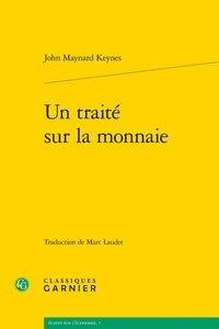John Maynard Keynes - Un traité sur la monnaie.