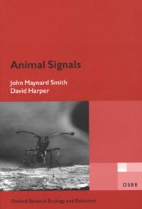 John Maynard Smith et David Harper - Animal signals.