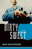 John McFetridge et Bill Brownstein - Dirty Sweet - A Mystery.