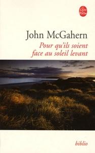 John McGahern - Pour qu'ils soient face au soleil levant.