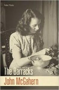 John McGahern - The Barracks.