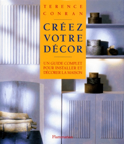 Creez Votre Decor Un Guide Complet Pour Installer Et Decorer La Maison