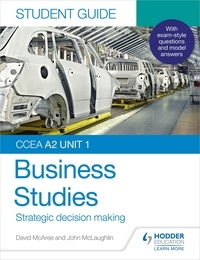 John McLaughlin et David McAree - CCEA A2 Unit 1 Business Studies Student Guide 3: Strategic decision making.