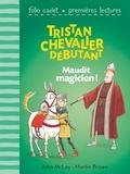 John McLay et Martin Brown - Tristan chevalier débutant Tome 2 : Maudit magicien !.