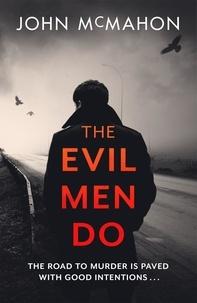 Ebook pour ipad téléchargement gratuit The Evil Men Do FB2 MOBI RTF
