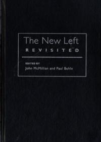 John McMillian et Paul Buhle - The New Left Revisited.