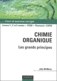 John McMurry - Chimie organique : les grands principes - Cours et exercices corrigés.