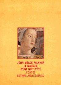 John Meade Falkner - Le mariage d'une nuit d'été. suivi de Charalampia - Contes.