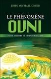 John Michael Greer - Le phénomène ovni - Faits, mythes et désinformation.