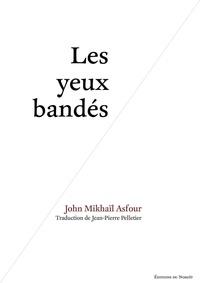 John Mikhaïl Asfour et Jean-Pierre Pelletier - Les yeux bandés.