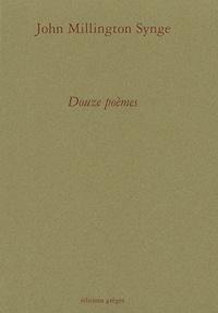 John Millington Synge - Douze poèmes - Edition bilingue français-anglais.