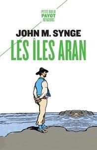 John Millington Synge - Les îles Aran.