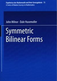 John Milnor et Dale Husemöller - Symmetric Bilinear Forms.