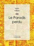 John Milton et  Ligaran - Le Paradis perdu.