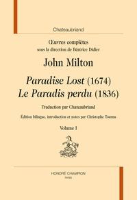 John Milton et François-René de Chateaubriand - Oeuvres complètes - Volume 1, Paradise Lost (1674) ; Le Paradis perdu (1836) 2 volumes.