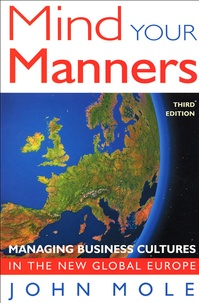 John Mole - Mind Your Manners - Managing Business Cultures in the New Global Europe.