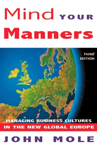 Mind Your Manners. Managing Business Cultures in the New Global Europe 3rd edition