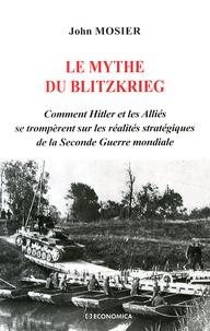 Goodtastepolice.fr Le mythe du Blitzkrieg - Comment Hitler et les Alliés se trompèrent sur les réalités stratégiques de la Seconde Guerre mondiale Image