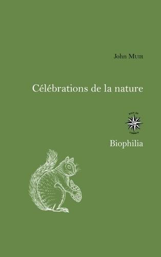 John Muir - Célébrations de la nature.