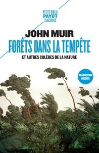 John Muir - Forêts dans la tempête - Et autres colères de la nature.