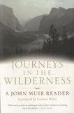 John Muir - Journeys in the Wilderness - A John Muir Reader.