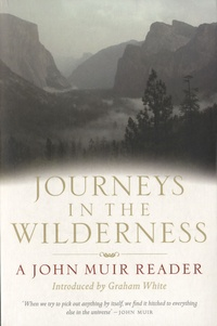 John Muir - Journeys in the Wilderness - A John Muir Reader.