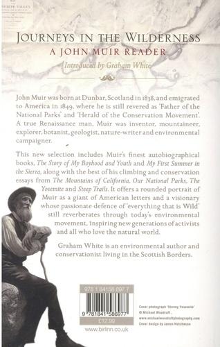 Journeys in the Wilderness. A John Muir Reader