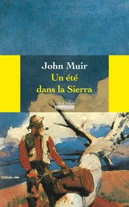 John Muir - Un été dans la Sierra.