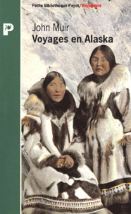 John Muir - Voyages en Alaska.