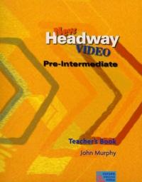 John Murphy - New Headway Video Pre-intermediate - Teacher's Book.