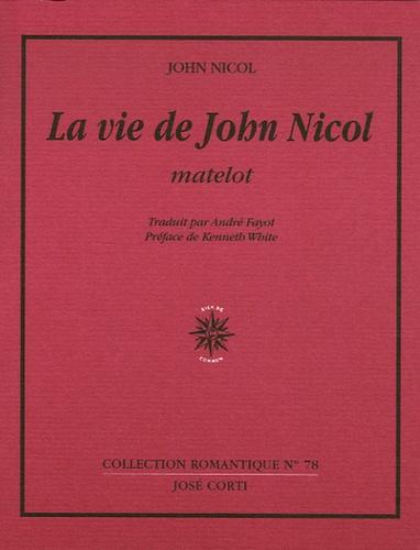 John Nicol - La Vie de John Nicol, matelot - Avec ses aventures autour du monde racontées par lui-même, 1755-1825.