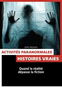 John Norton - Activités paranormales - Histoires vraies.