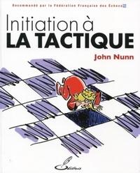 John Nunn - Initiation à la tactique.