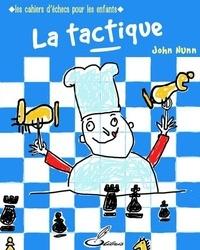 John Nunn - La tactique - Les cahiers d'échecs pour les enfants.