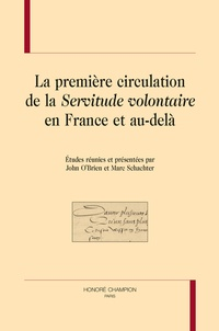 """John O'Brien et Marc Schachter - La première circulation de la """"Servitude volontaire"""" en France et au-delà."""