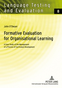 John O´dwyer - Formative Evaluation for Organisational Learning - A Case Study of the Management of a Process of Curriculum Development.