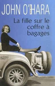 John O'Hara - La Fille sur le coffre à bagages.