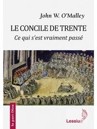 Le Concile de Trente- Ce qui s'est vraiment passé - John O'Malley pdf epub
