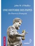 John O'Malley - Une histoire des papes - De Pierre à François.